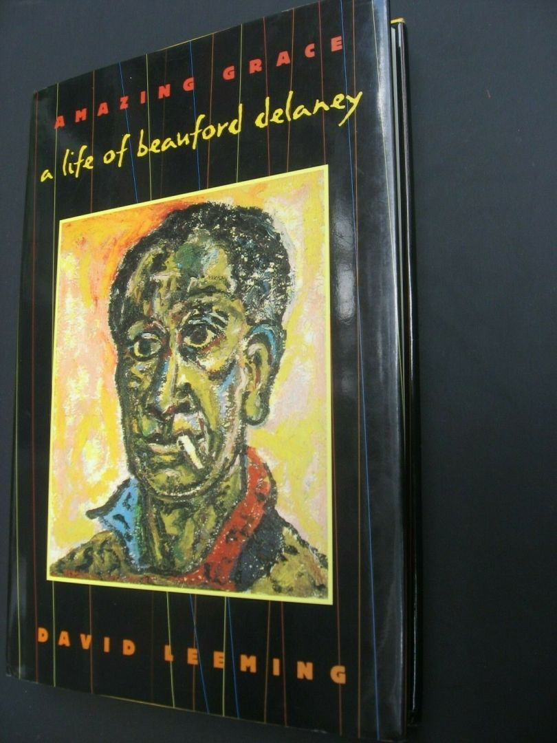 Amazing Grace : A Life of Beauford Delaney by David Leeming (1998, Hardcover) for sale online   eBay