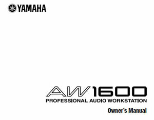 YAMAHA AW1600 PRO AUDIO WORKSTATION OWNER'S MANUAL BOOK