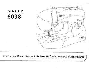 Singer 6038 Sewing Machine/Embroidery/Serger Owners Manual