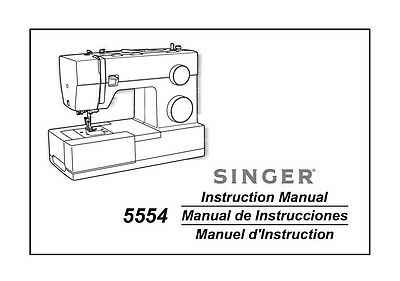 Singer 5554 Sewing Machine/Embroidery/Serger Owners Manual