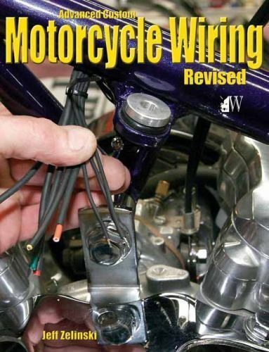 Advanced Custom Motorcycle Wiring Jeff Zielinski Wolfgang