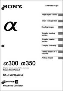 Sony DSLR Alpha A300 A350 Digital Camera User Guide