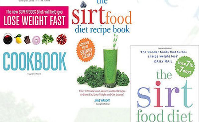 The Sirt Diet Recipe Book Collection The Sirtfood Diet