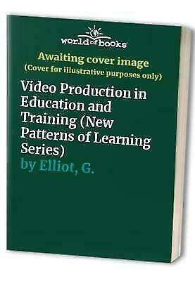 Video Production in Education and Training by Elliot ...