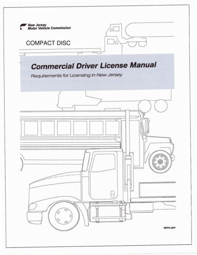 NEW JERSEY COMMERCIAL DRIVER'S MANUAL FOR CDL TRAINING ON