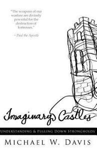 Imaginary Castles : Understanding and Pulling down