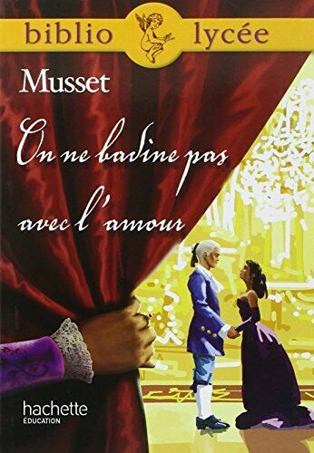 On Ne Badine Pas Avec L'amour : badine, l'amour, Badine, L'amour, Musset, Alfred, Online