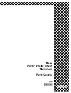 CASE IH IH THRESHERS 22 X 37 28 X 47 32 X 51 PARTS CATALOG