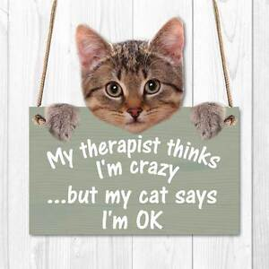 MY THERAPIST THINKS I'M CRAZY Funny Cat Sign Wooden effect ...