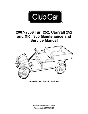 2007-2009 Turf 252, Carryall 252 and XRT 900 Maintenance