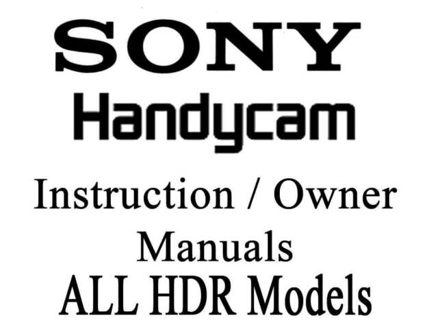 Sony Handycam HDR User Instruction Manual (HDR SERIES