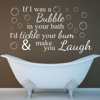 Funny Wall Quote If I was a bubble... Bathroom Wall Art