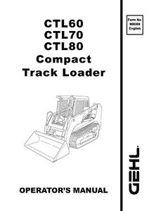 Gehl CTL60, CTL70, CTL80 Compact Track Loader Operator