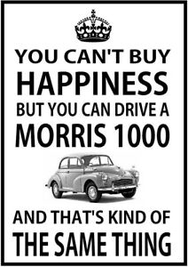 You Can't Buy Happiness You Can Drive A Morris 1000 metal