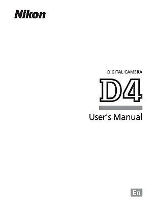 NIKON D4 DIGITAL CAMERA FULLY PRINTED INSTRUCTION MANUAL
