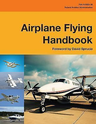 Airplane Flying Handbook (Federal Aviation Administration) : Faa-H-8083-3b by Federal Aviation Administration (2017. Trade Paperback) for sale ...