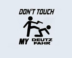 Don't Touch my DEUTZ FAHR Traktor Landmaschine Aufkleber