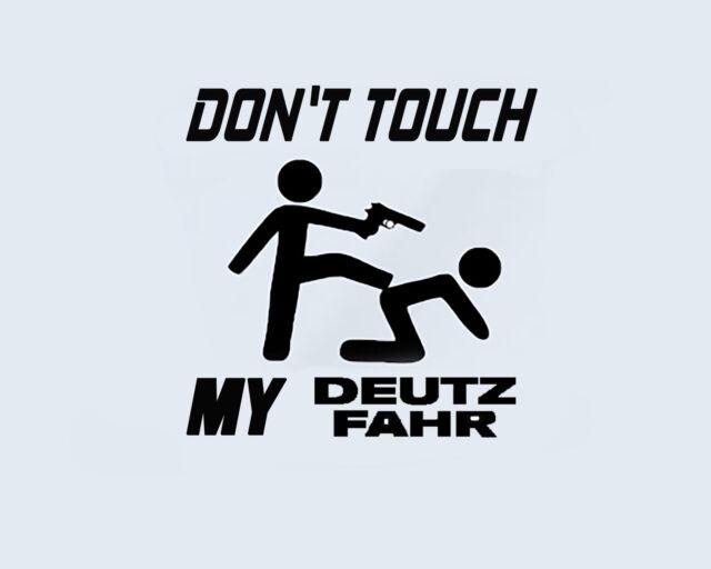 Don't Touch My Deutz Fahr Tractor Farm Machinery Sticker