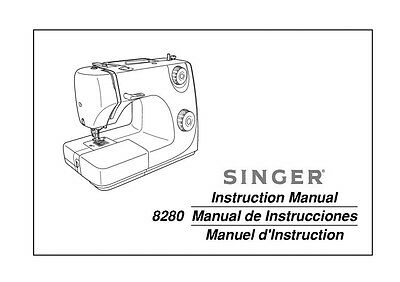 Singer 8280 Sewing Machine/Embroidery/Serger Owners Manual