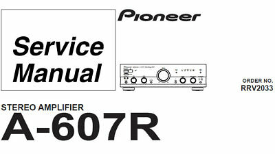 PIONEER A-607R STEREO AMPLIFIER SERVICE MANUAL BOOK INC