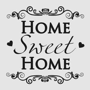 Home Sweet Home Quote BIG SIZES Reusable Stencil Decor
