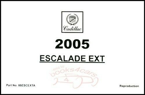 ESCALADE 2005 CADILLAC EXT OWNERS MANUAL OWNER'S BOOK