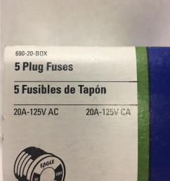 eagle ok glass plug fuses 690 20 20 amps 125v boxes of 5 for sale online ebay [ 768 x 1024 Pixel ]