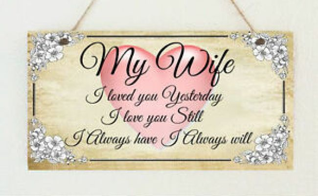 Plaque My Wife I Love You Always Valentines Anniversary