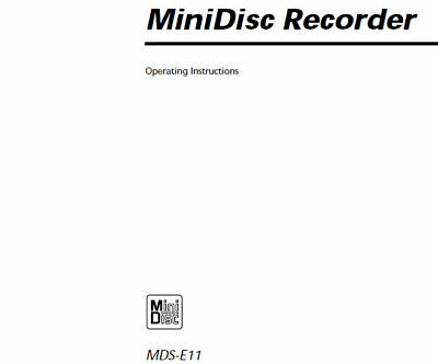 SONY MDS-E11 OPERATING INSTRUCTIONS IN ENGLISH MINIDISC
