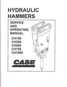Case Hydraulic Hammer Models CH150,CH300,CH500,CH750