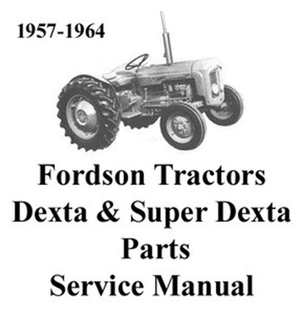 Fordson Dexta Super Dexta Tractors Shop Service Manual
