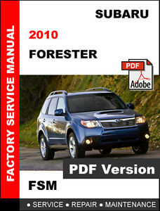 2010 SUBARU FORESTER FACTORY SERVICE REPAIR WORKSHOP FSM