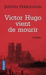 """""""Victor Hugo vient de mourir"""", lecture exceptionnelle dans"""