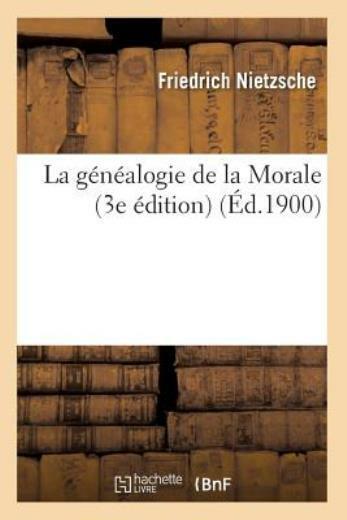 Nietzsche Généalogie De La Morale : nietzsche, généalogie, morale, Genealogie, Morale, Edition), 1900), Friedrich, Nietzsche, (2012,, Trade, Paperback), Online