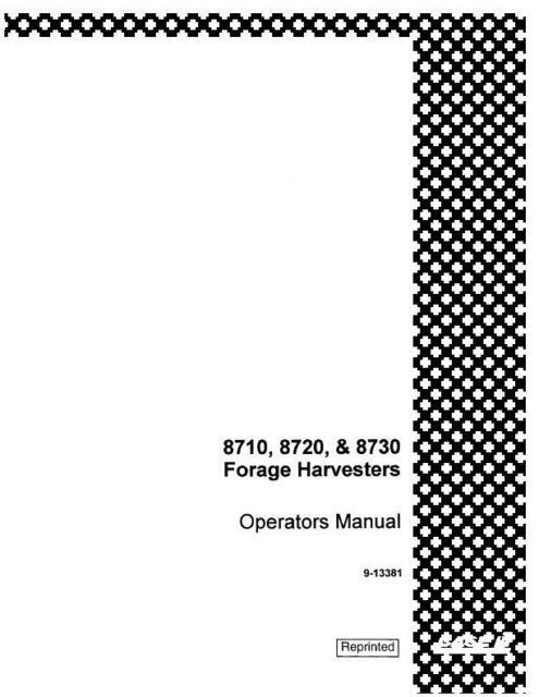 CASE IH 8710 8720 8730 FORAGE HARVESTER OPERATOR`S MANUAL
