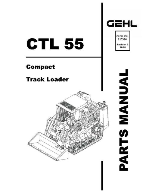 Gehl CTL 55 Skid Steer Loader Service Parts Manual #917316