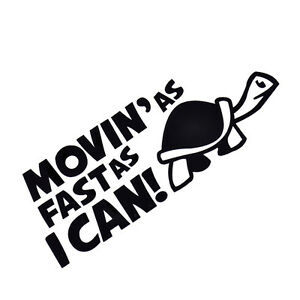 Funny Moving As Fast As I Can Turtle Slow Decal Sticker