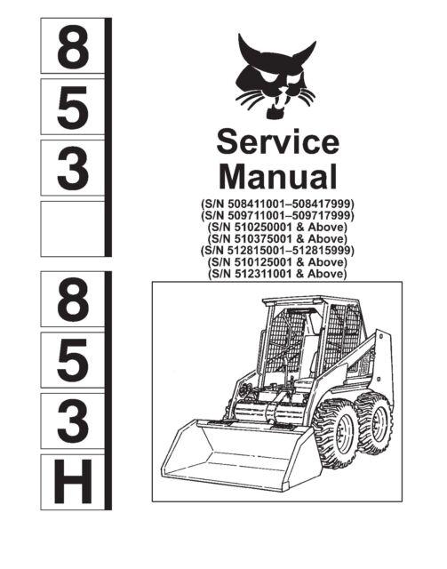 Bobcat workshop service repair manual 853H Skid Steer