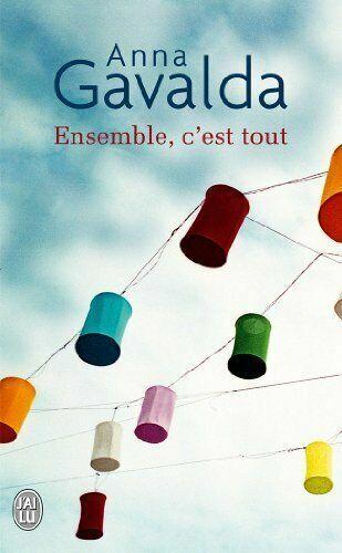 Anna Gavalda Ensemble C'est Tout : gavalda, ensemble, c'est, Ensemble, C'est, (litterature, Generale), Gavalda, 2290343714, Online