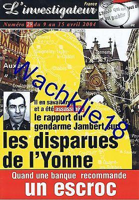 Les Disparues De L Yonne : disparues, yonne, L'investigateur, N°29, 09/04/2004, Disparues, L'Yonne, Gendarme, Jambert, Luxair