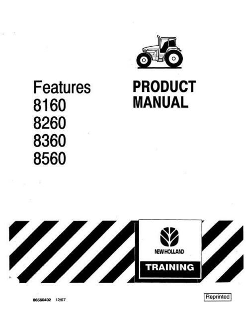 NEW HOLLAND 8160 8260 8360 8560 SERIES PRODUCT MANUAL