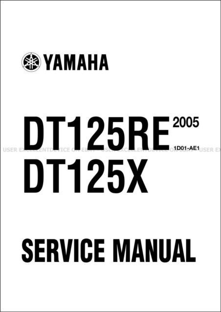 Yamaha DT125RE DT125X 2005 Service Repair Manual also Fast