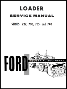 FORD INDUSTRIAL 727 730 735 AND 740 SERIES LOADER SERVICE