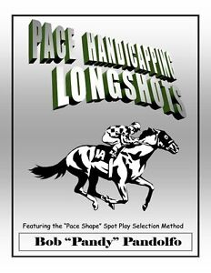 PACE HANDICAPPING LONGSHOTS Thoroughbred horseracing handicapping ...