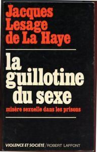 Jacques Lesage De La Haye : jacques, lesage, JACQUES, LESAGE, HAYE:, GUILLOTINE, SEXE., 1978.