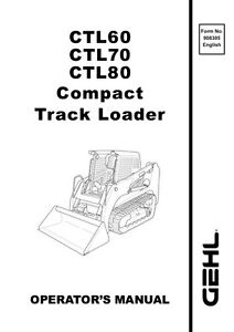 New GEHL CTL 60 70 80 Operators Manual 908305 FREE S&H
