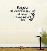 Believe in Gin funny quote Vinyl Wall Art Room Sticker ...