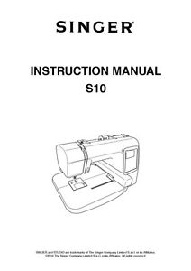 Singer S10 Sewing Machine/Embroidery/Serger Owners Manual
