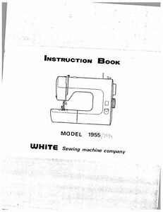 White W1955 Sewing Machine/Embroidery/Serger Owners Manual