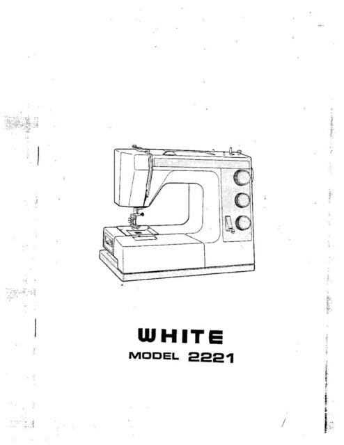 White W2221 Sewing Machine/embroidery/serger Owners Manual